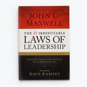John Maxwell's The 21 Irrefutable Laws of Leadership